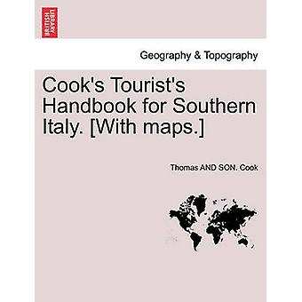 Cooks Tourists Handbook for Southern Italy. With maps. by Cook & Thomas AND SON.