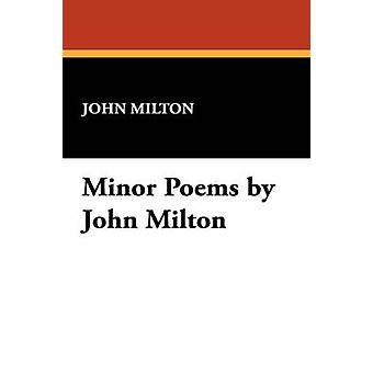 Minor Poems by John Milton by Milton & John