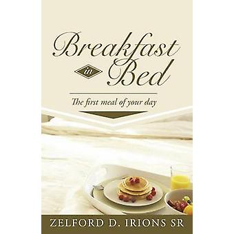 Aamiainen sängyssä ensimmäinen ateria päivä Irions SR & Zelford D.