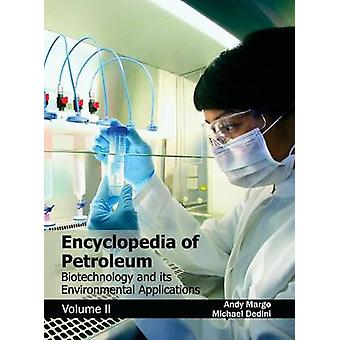 Encyclopedia of Petroleum Biotechnology and its Environmental Applications Volume II by Margo & Andy