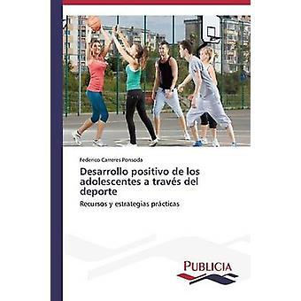 Desarrollo positivo de los adolescentes a travs del deporte by Carreres Ponsoda Federico