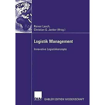 Logistik Management  Innovative Logistikkonzepte by Lasch & Rainer