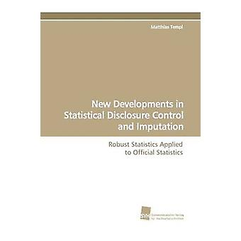 New Developments in Statistical Disclosure Control and Imputation by Templ & Matthias