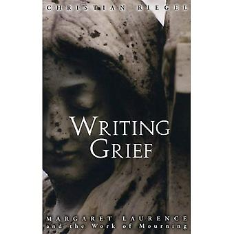 Writing Grief: Margaret Laurence and the Work of Mourning