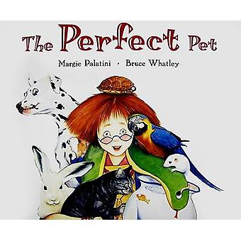 The Perfect Pet by Margie Palatini - Bruce Whatley - 9780060001100 Bo