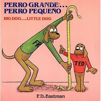 Perro Grande Perro Pequeno Big Dog# by P.D. Eastman - 9780394851426 B