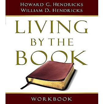 Living by the Book Workbook - The Art and Science of Reading the Bible