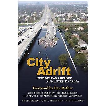 City Adrift - New Orleans Before and After Katrina by Jenni Bergal - S