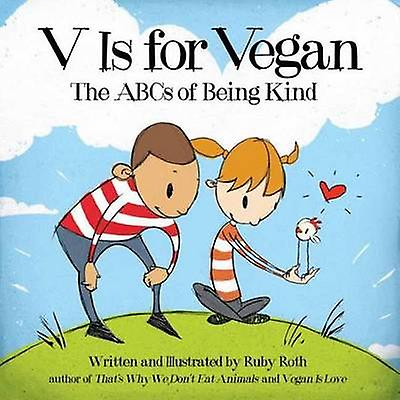 V is for Vegan - The ABCs of Being Kind by Ruby Roth - 9781583946497 B