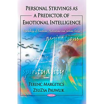 Personal Strivings as a Predictor of Emotional Intelligence by Ferenc
