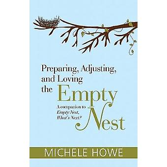 Preparing - Adjusting - and Loving the Empty Nest by Michele Howe - 9