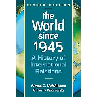 The World Since 1945 - A History of International Relations (8th Revis