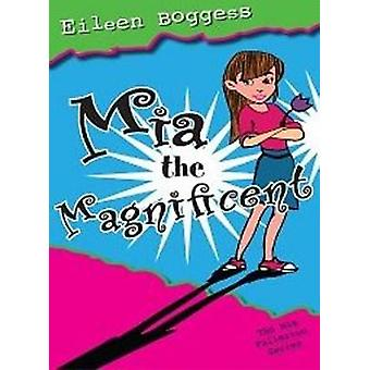 Mia the Magnificent by Eileen Boggess - 9781890862688 Book