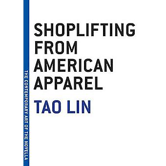 Shoplifting from American Apparel by Tao Lin - 9781933633787 Book