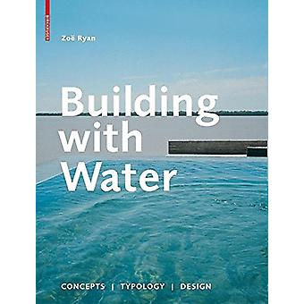 Building with Water - Concepts Typology Design by Zoe Ryan - 978303460