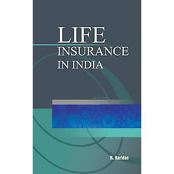 Life Insurance in India by R. Haridas - 9788177082524 Book