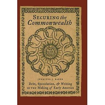 Securing the Commonwealth: Debt, Speculation, and Writing in the Making of Early America