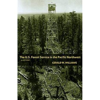 The U.S. Forest Service in the Pacific Northwest: A History