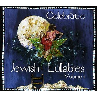 Celebrate Jewish Lullables - Celebrate Jewish Lullables: Vol. 1-Celebrate Jewish Lullabies [CD] USA import