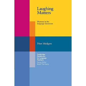 Laughing Matters by Peter Medgyes