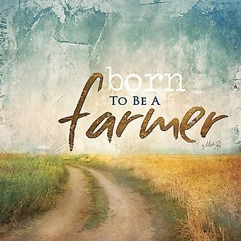 Born to be a Farmer Poster Print by Marla Rae (12 x 12)