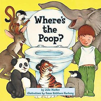 Where's the Poop by Julie Markes - Susan Kathleen Hartung - 978006053