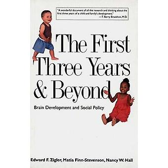 The First Three Years and Beyond - Brain Development and Social Policy