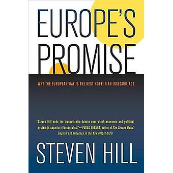 Europe's Promise - Why the European Way is the Best Hope in an Insecur