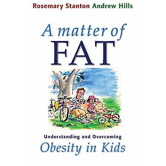 A Matter of Fat - Understanding and Overcoming Obesity in Kids by Rose