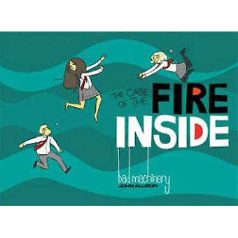 Bad Machinery - Volume 5 - The Case of the Fire Inside by John Allison