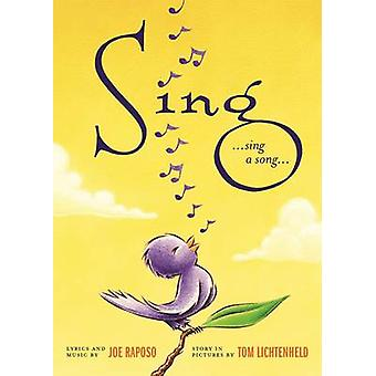 Sing by Joe Raposo - Tom Lichtenheld - 9781627795029 Book