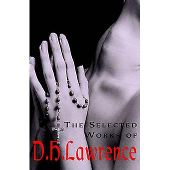 The Selected Works of D.H. Lawrence (Special edition) by D. H. Lawren