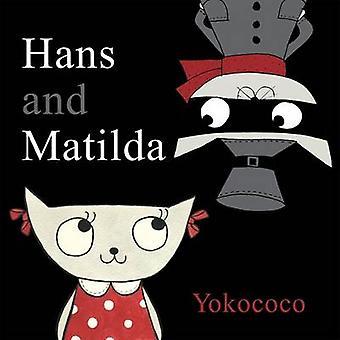 Hans and Matlida by Yokococo - Yokococo - 9781848772137 Book