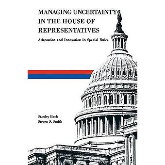 Managing Uncertainty in the House of Representatives - Adaption and In