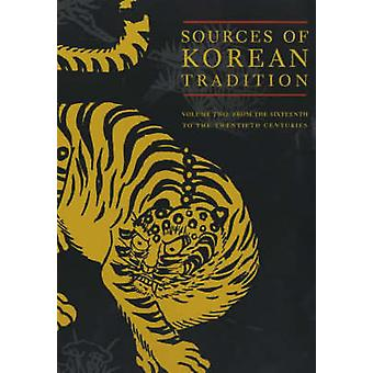 Sources of Korean Tradition - From the Sixteenth to the Twentieth Cent