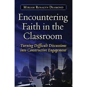 Encountering Faith in the Classroom - Turning Difficult Discussions in