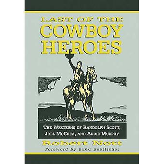 Sista Cowboy hjältar - Westerns av Randolph Scott - Joel McCr