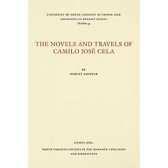 The Novels and Travels of Camilo JosA (c) Cela by Robert Kirsner - 97