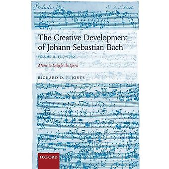 The Creative Development of Johann Sebastian Bach - Music to Delight t