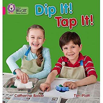 Collins Big Cat Phonics - Dip It! Tap It!: Pink A/ Band 1A