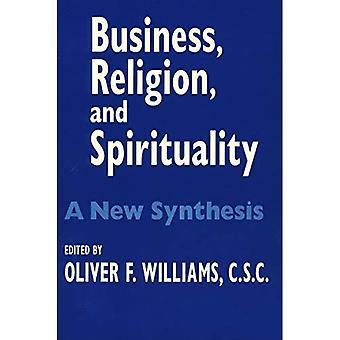 Wirtschaft, Religion und Spiritualität: eine neue Synthese (John W. Houck Notre-Dame-Serie in Wirtschaftsethik)