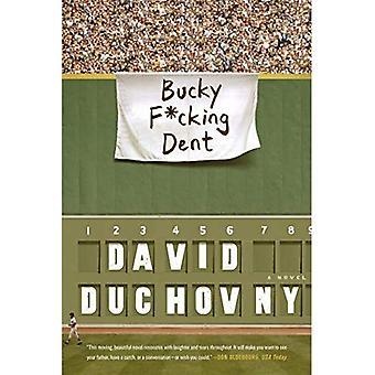 Bucky F * cking Dent: A Novel
