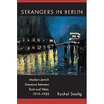 Främlingar i Berlin: Modern judisk litteratur mellan öst och väst, 1919-1933 (Michigan studier i jämförande...