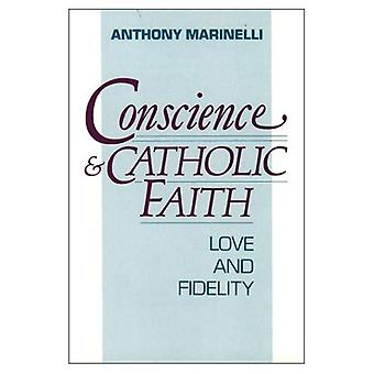 Conscience and Catholic Faith: Love and Fidelity