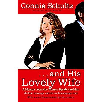 And His Lovely Wife: A Memoir from the Woman Beside the Man