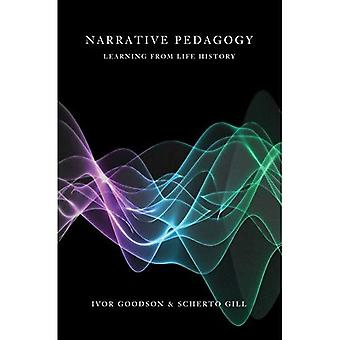 Narrative Pedagogy: Life History and Learning (Counterpoints: Studies in the Postmodern Theory of Education)