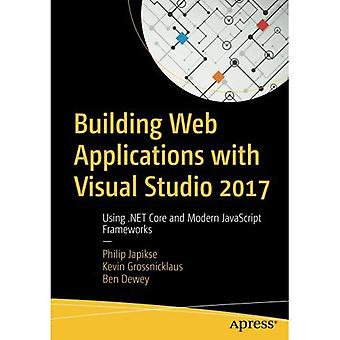 Building Web Applications with�Visual Studio 2017: Using .Net�Core and Modern JavaScript�Frameworks