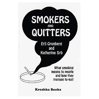 Smokers and Quitters : What Smoking Means to People and How They Manage to Quit