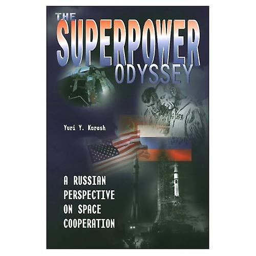 The Superpower Odyssey   A Russian Perspective on Space Cooperation