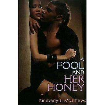 Fool and Her Honey, A